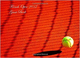 French Open 2017 Guest Book: Grand Slam Tennis Tournament (Lined Page Option)
