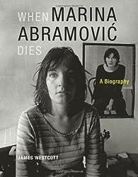 When Marina Abramovic Dies