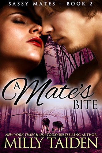 A Mate's Bite (BBW Paranormal Shape Shifter Romance): An Alpha male. A bbw sassy mate. Can love be enough? (Sassy Mates series Book 2) by [Taiden, Milly]