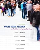 Applied Social Research : A Tool for the Human Services, Duane R. Monette, Thomas J. Sullivan, Cornell R. DeJong, 128507551X