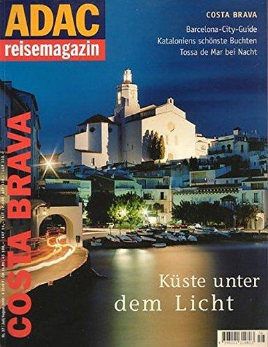 ADAC Reisemagazin, Nr. 57: Costa Brava - Küste unter dem Licht