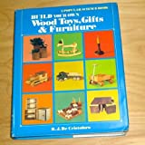 img - for Build Your Own Wood Toys, Gifts and Furniture book / textbook / text book