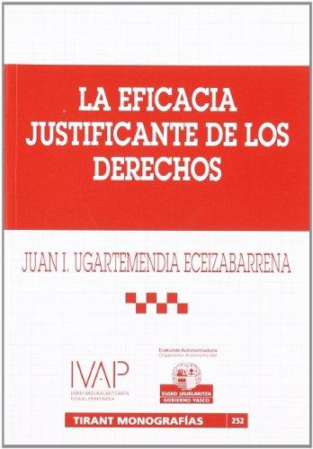 Price comparison product image La Eficacia Justificante de Los Derechos La Eficacia Justificante de Los Derechos: Analisis de Ejercicio Legitimo de Un Derecho (20.7 Cp) Desanalisis (Tirant Monografias) (Spanish Edition)