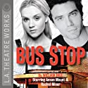 Bus Stop Performance by William Inge Narrated by Megan Anderson, Terrence Currier, Rachel Miner, Anson Mount, Kyle Prue, Lynnie Raybuck, Jefferson Russell