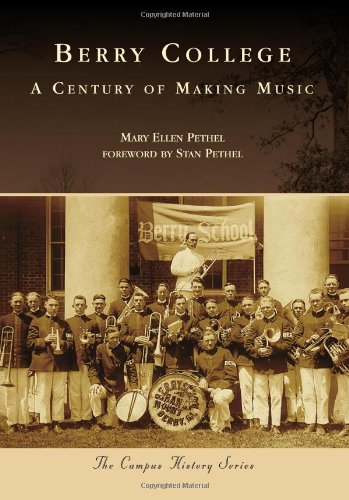 Read Online Berry College:: A Century of Making Music (Campus History) ebook