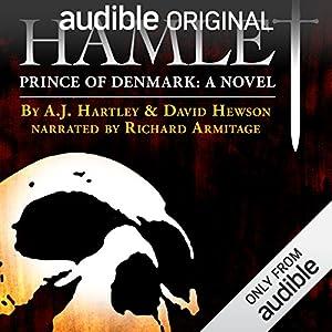 Hamlet, Prince of Denmark: A Novel Audiobook by A. J. Hartley, David Hewson Narrated by Richard Armitage