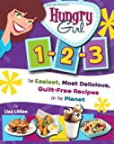img - for Hungry Girl 1-2-3: The Easiest, Most Delicious, Guilt-Free Recipes on the Planet book / textbook / text book