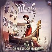 Die Fließende Königin (Merle-Trilogie - Hörspiel 1)   Kai Meyer, David Holy, Stefan Maetz