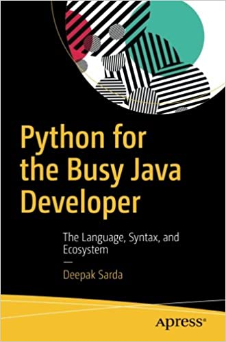 Python for the Busy Java Developer: The Language, Syntax