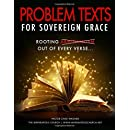 Problem Texts for Sovereign Grace: Rooting Arminianism Out of Every Verse
