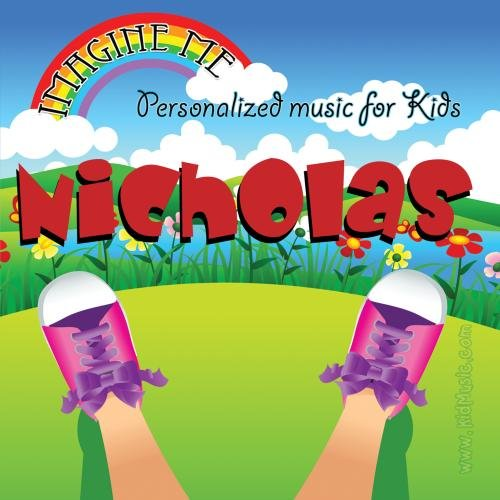 Cd Personalized Music (Imagine Me - Personalized just for Nicholas - Pronounced (Nick-Co-Lus))