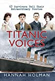 Titanic Voices: 63 Survivors Tell Their