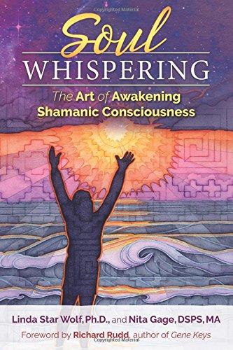 (Soul Whispering: The Art of Awakening Shamanic Consciousness)