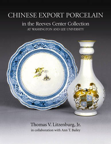 Chinese Export Porcelain in the Reeves Center Collection at Washington and Lee University ()
