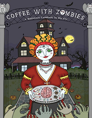 Coffee With Zombies: A Halloween Cookbook to Die For]()