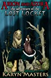 Arion and Azura: The Adventure of the Lost Locket (The Adventure Series) (Volume 2)