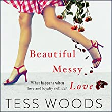 Beautiful Messy Love Audiobook by Tess Woods Narrated by Bart Welch, Nick Farnell, Tamela Shelton, Nisha Joseph