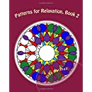 Patterns for Relaxation, Book 2: Mixed Patterns (Grown Ups Love Coloring) (Volume 1)