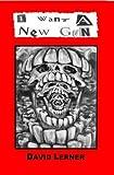 I Want a New Gun, David Lerner, 0929730038