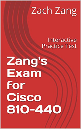Amazon zangs exam for cisco 810 440 interactive practice zangs exam for cisco 810 440 interactive practice test by zang zach fandeluxe Images