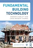 Fundamental Building Technology, Charlett, Andrew J. and Maybery-Thomas, Craig, 0415692598
