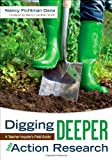 Digging Deeper into Action Research 1st Edition