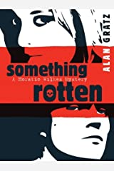 Something Rotten (Horatio Wilkes Mystery) Kindle Edition