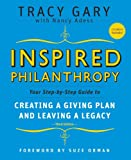img - for Inspired Philanthropy: Your Step-by-Step Guide to Creating a Giving Plan and Leaving a Legacy book / textbook / text book