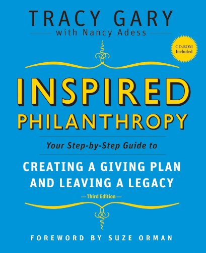 Inspired Philanthropy  Your Step By Step Guide To Creating A Giving Plan And Leaving A Legacy  With CDROM   Kim Klein's Chardon Press