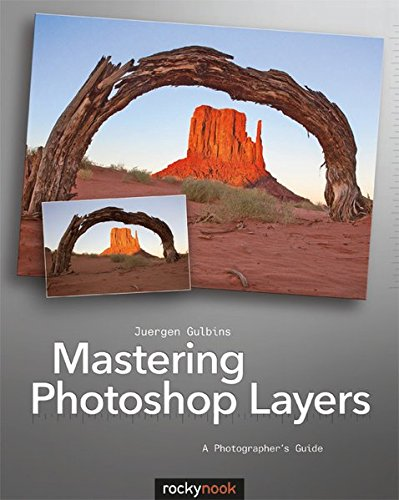 Mastering Photoshop Layers: A Photographer's Guide by Rocky Nook