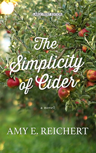 The Simplicity of Cider (Thorndike Press Large Print Women's Fiction)