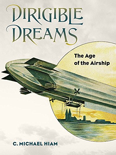 Dirigible Dreams: The Age of the Airship cover