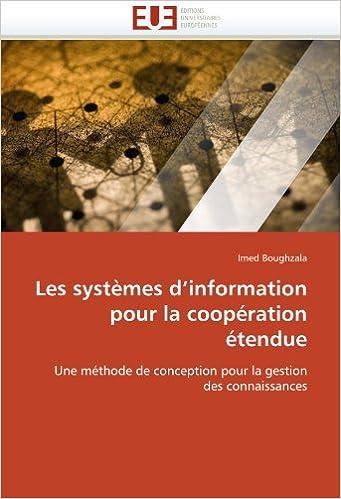 Livres gratuits en ligne Les systèmes d'information pour la coopération étendue: Une méthode de conception pour la gestion des connaissances pdf epub