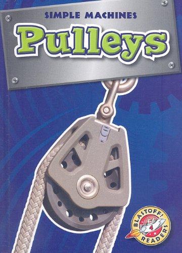(Pulleys (Blastoff! Readers: Simple Machines))