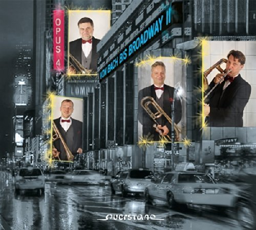 (From Bach to Broadway II by Opus 4 Trombone Quartet (2014-09-09))