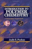 Introduction to Polymer Chemistry : A Biobased Approach, Puskas, Judit E., 1605950300