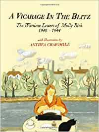 A Vicarage in the Blitz: The Wartime Letters of Molly Rich ...