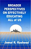 Broader Perspectives on Effectively Educating All of Us, Jamal Rasheed, 097778620X