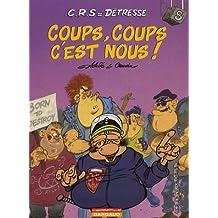 CRS = Détresse, Tome 8 : Coups, coups c'est nous !