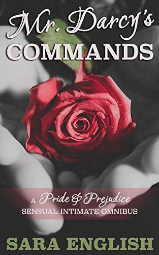 Mr. Darcy's Commands: A Pride & Prejudice Sensual Intimate Omnibus (Master Darcy Book 6)