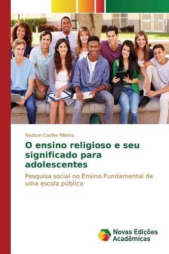 O ensino religioso e seu significado para adolescentes (Portuguese Edition) PDF