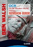 OCR GCSE Modern World History, Ben Walsh and Wayne Birks, 0340992204