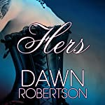 Hers: Hers, Book 1 | Dawn Robertson