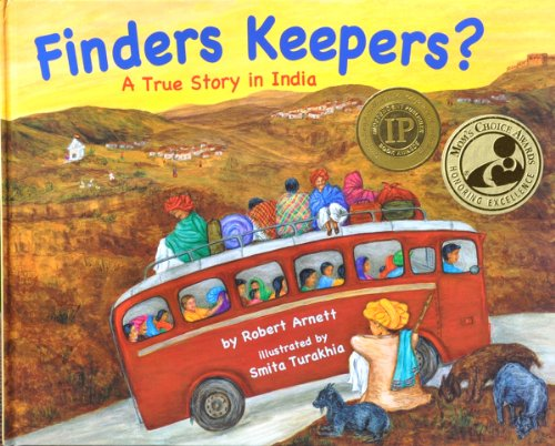 Finders Keepers? A True Story in India (Mom's Choice Awards recipient) (Children's Multicultural & Character Education Book Series) (India Unveiled Childrens Series)