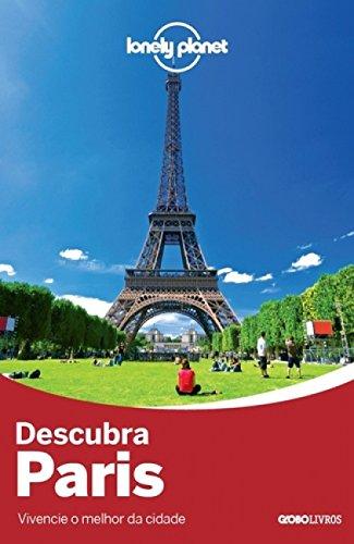 Descubra Paris - Coleção Lonely Planet: Vivencie O Melhor Da Cidade