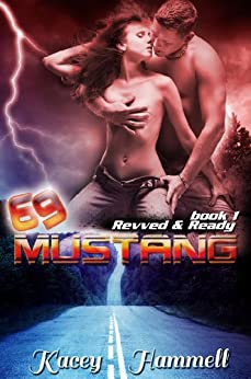 69 Mustang (Revved and Ready Book 1) by [Hammell, Kacey]
