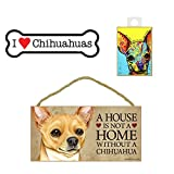 Chihuahua Dog Lover Gift Bundle - Wall Sign A House is Not a Home Without a Chihuahua, Car Magnet I love Chihuahuas, and Refrigerator Magnet All You Need is Love and a Dog