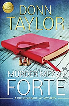 Murder Mezzo Forte (A Preston Barclay Mystery Book 2) by [Taylor, Donn]