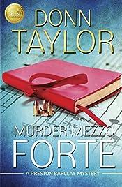 Murder Mezzo Forte (A Preston Barclay Mystery Book 2)