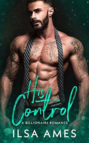 His Control: A Billionaire Romance -